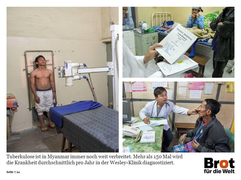 Seite 7/21 Tuberkulose ist in Myanmar immer noch weit verbreitet.