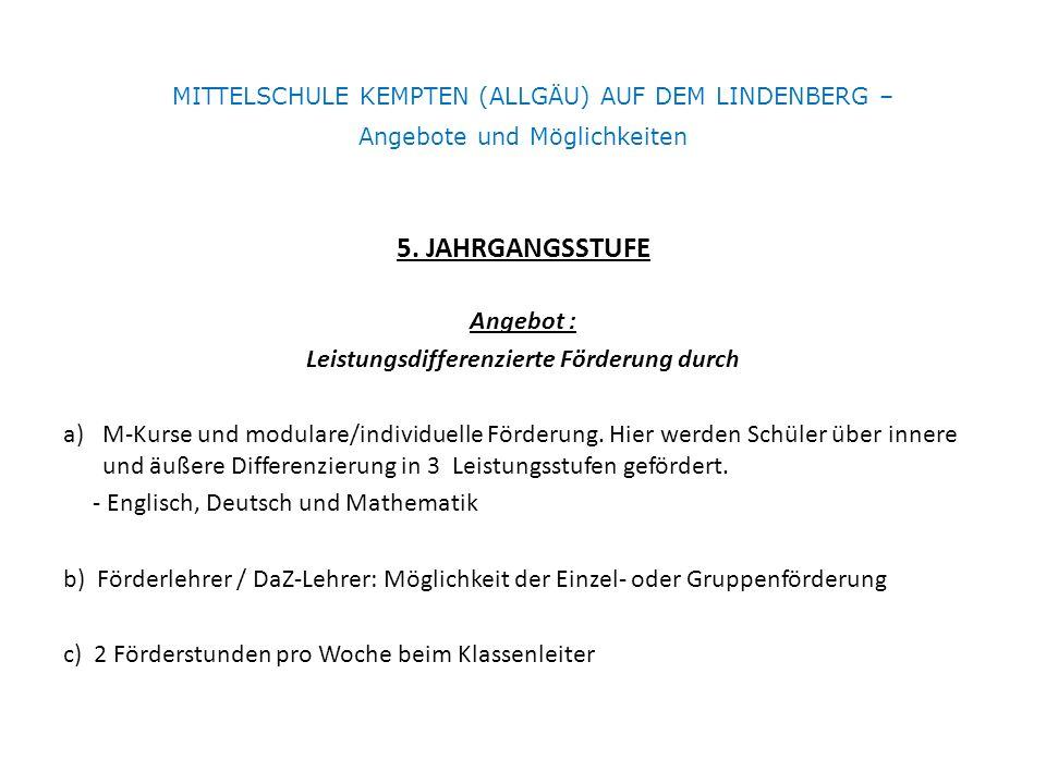 MITTELSCHULE KEMPTEN (ALLGÄU) AUF DEM LINDENBERG – Angebote und Möglichkeiten 5.