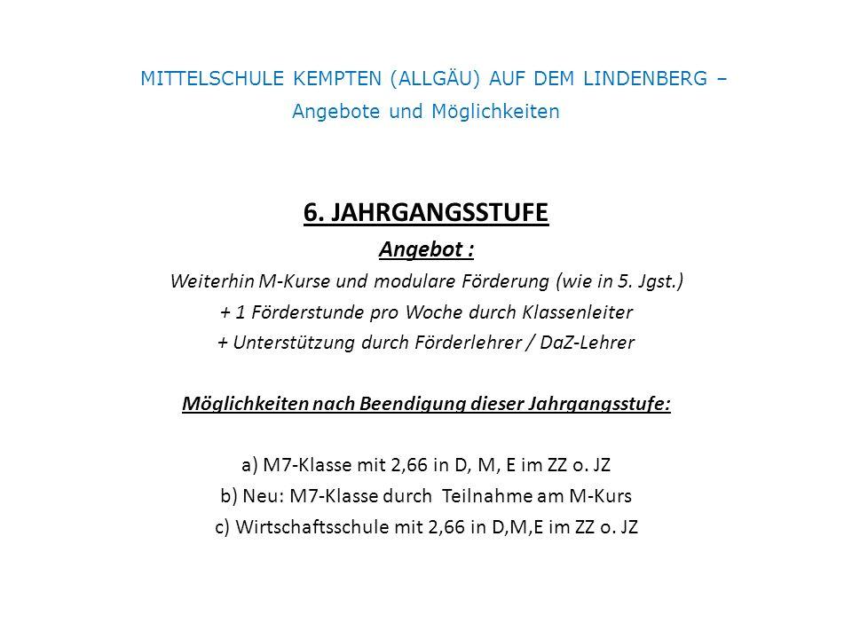 MITTELSCHULE KEMPTEN (ALLGÄU) AUF DEM LINDENBERG – Angebote und Möglichkeiten 6.