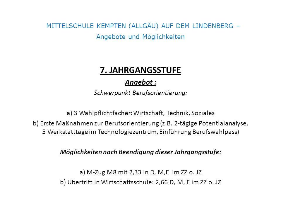 MITTELSCHULE KEMPTEN (ALLGÄU) AUF DEM LINDENBERG – Angebote und Möglichkeiten 7.