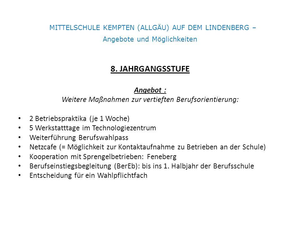 MITTELSCHULE KEMPTEN (ALLGÄU) AUF DEM LINDENBERG – Angebote und Möglichkeiten 8.