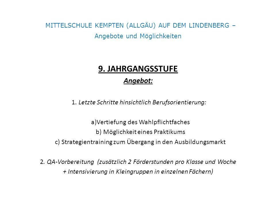 MITTELSCHULE KEMPTEN (ALLGÄU) AUF DEM LINDENBERG – Angebote und Möglichkeiten 9.