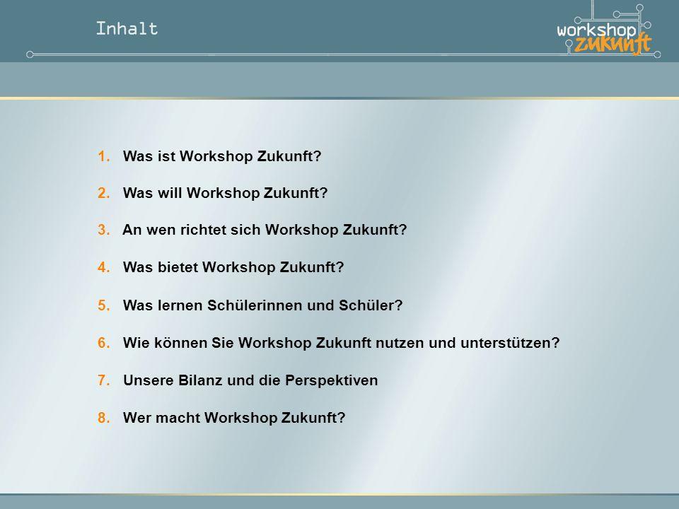 1. Was ist Workshop Zukunft. 2. Was will Workshop Zukunft.
