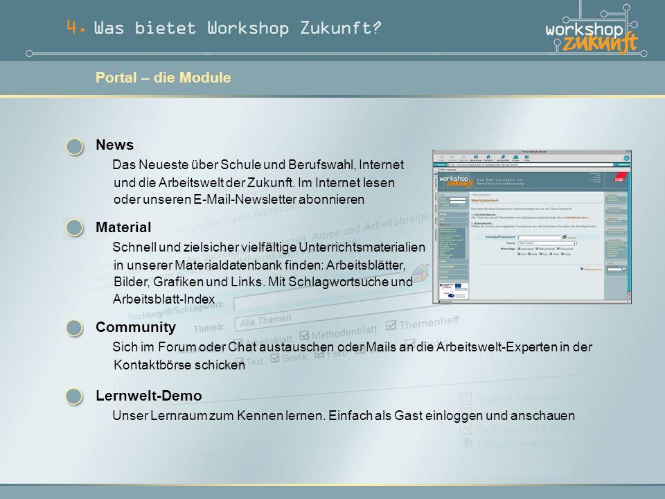 Portal – die Module News Das Neueste über Schule und Berufswahl, Internet und die Arbeitswelt der Zukunft.