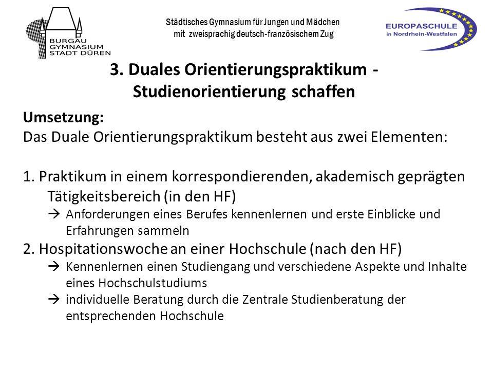 Praktikumsbescheinigung Städtisches Gymnasium für Jungen und Mädchen mit zweisprachig deutsch-französischem Zug Betreuung während des Praktikums Bewertung durch den Betrieb (Zertifikat) Bewertung wird auf dem Zeugnis vermerkt DOP-Praktikanten geben zusätzlich eine PowerPoint- Präsentation ab, die in die Bewertung einfließt