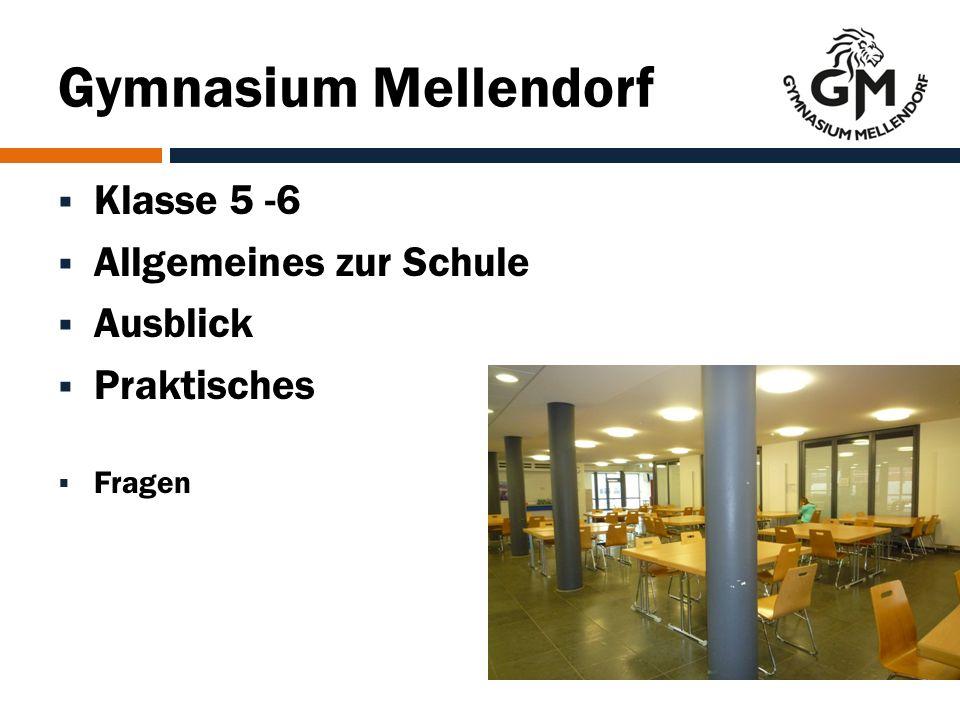 Gymnasium Mellendorf  Klasse 5 -6  Allgemeines zur Schule  Ausblick  Praktisches  Fragen