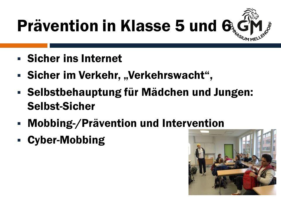 """Prävention in Klasse 5 und 6  Sicher ins Internet  Sicher im Verkehr, """"Verkehrswacht ,  Selbstbehauptung für Mädchen und Jungen: Selbst-Sicher  Mobbing-/Prävention und Intervention  Cyber-Mobbing"""