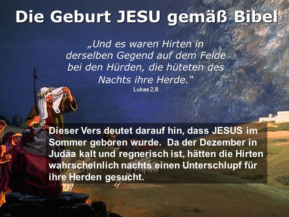 Dieser Vers deutet darauf hin, dass JESUS im Sommer geboren wurde.