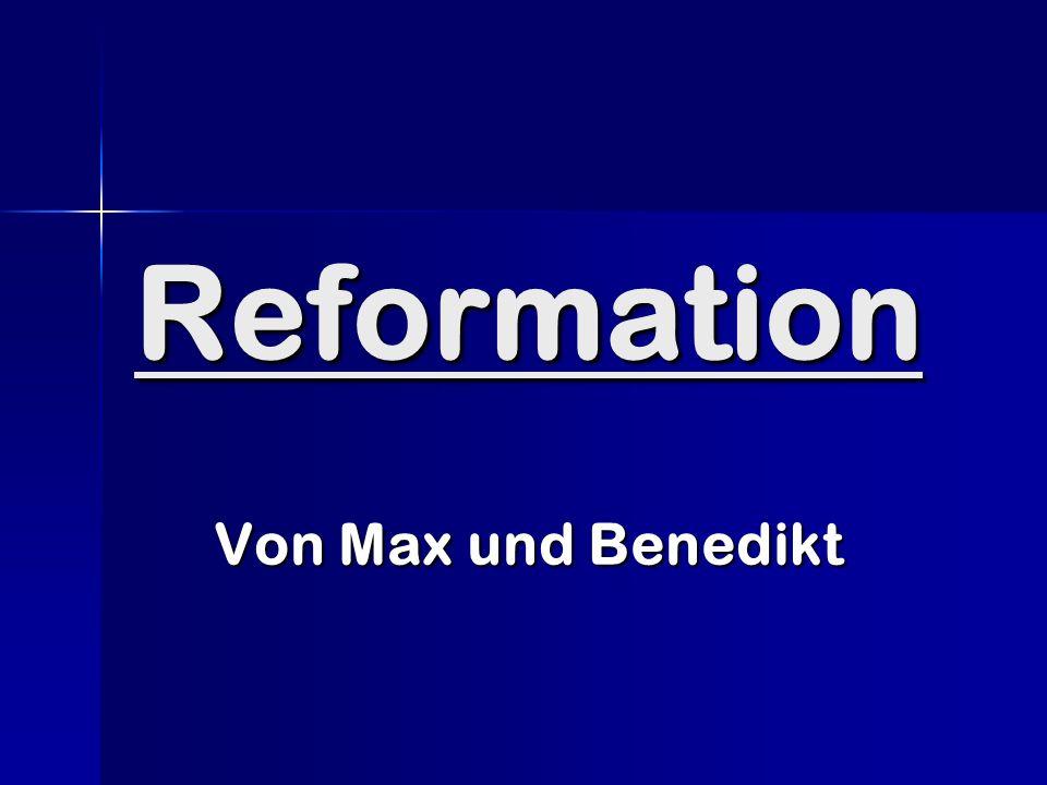 Inhalt Was war die Reformation.Was war die Reformation.