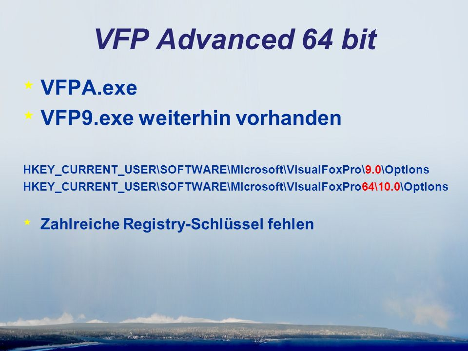 VFP Advanced 64 bit * VFPA.exe * VFP9.exe weiterhin vorhanden HKEY_CURRENT_USER\SOFTWARE\Microsoft\VisualFoxPro\9.0\Options HKEY_CURRENT_USER\SOFTWARE