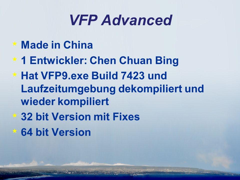 VFP Advanced * Made in China * 1 Entwickler: Chen Chuan Bing * Hat VFP9.exe Build 7423 und Laufzeitumgebung dekompiliert und wieder kompiliert * 32 bit Version mit Fixes * 64 bit Version