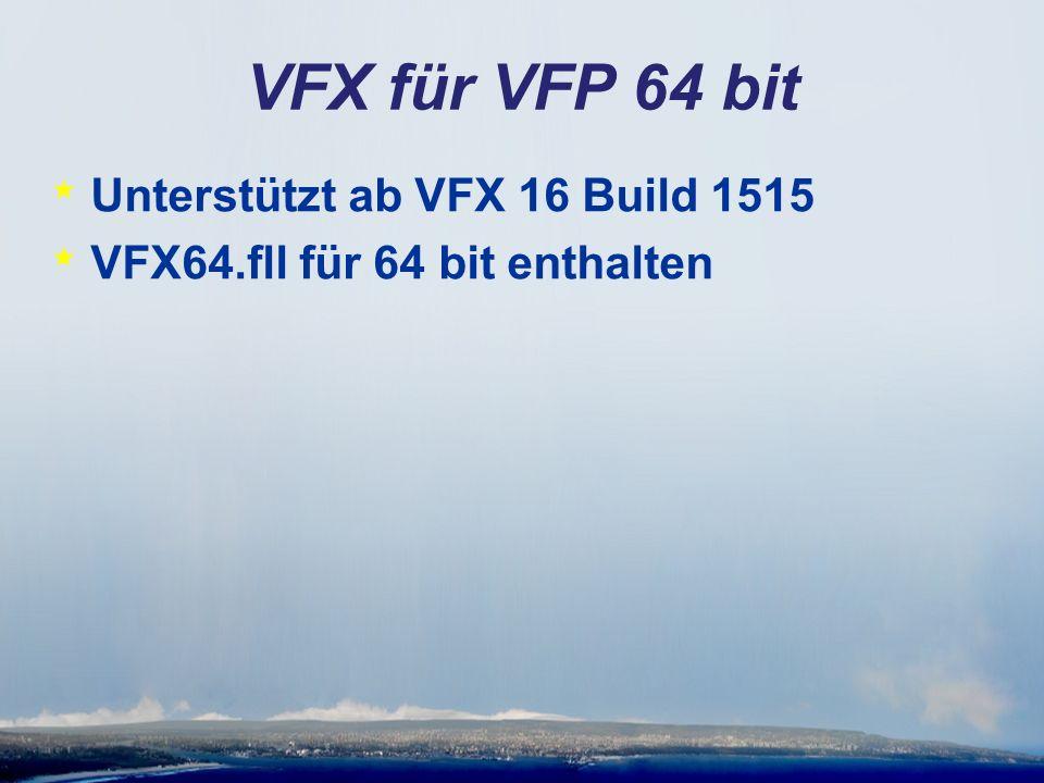 * Unterstützt ab VFX 16 Build 1515 * VFX64.fll für 64 bit enthalten