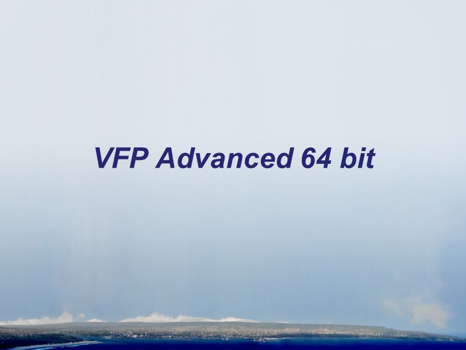 VFP Advanced 64 bit