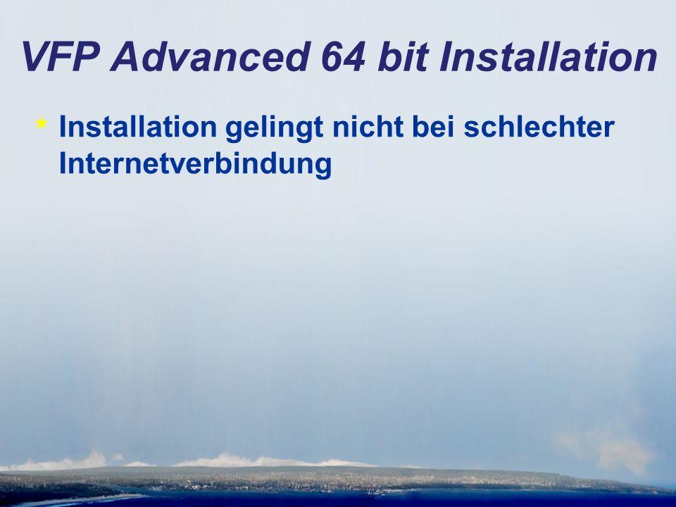 VFP Advanced 64 bit Installation * Installation gelingt nicht bei schlechter Internetverbindung