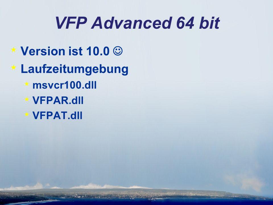 VFP Advanced 64 bit * Version ist 10.0 * Laufzeitumgebung * msvcr100.dll * VFPAR.dll * VFPAT.dll