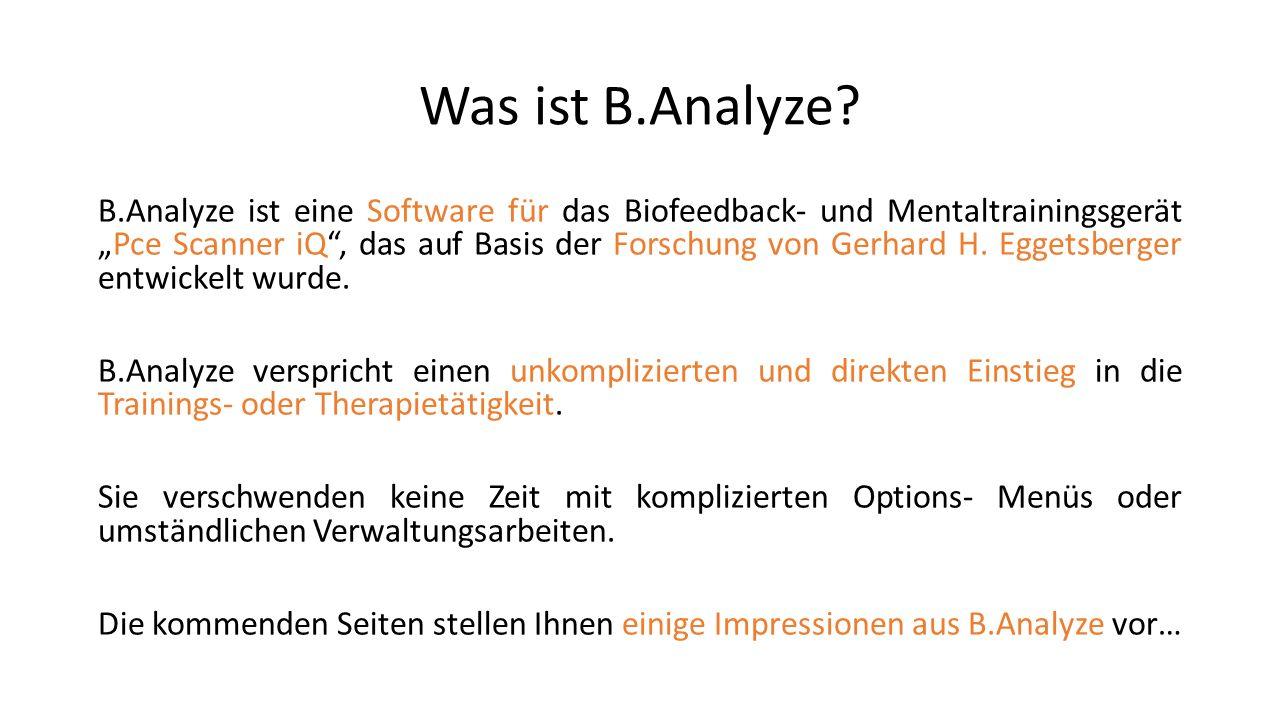 Arbeitsoberfläche Das generelle Design von B.Analyze ist schlicht, übersichtlich und aufgeräumt.