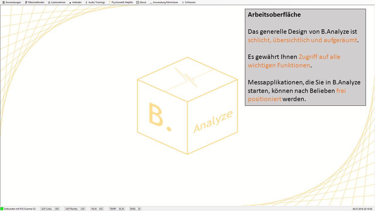 Schneller Start B.Analzye und alle inkludierten Applikationen starten Sie mit nur wenigen Klicks.