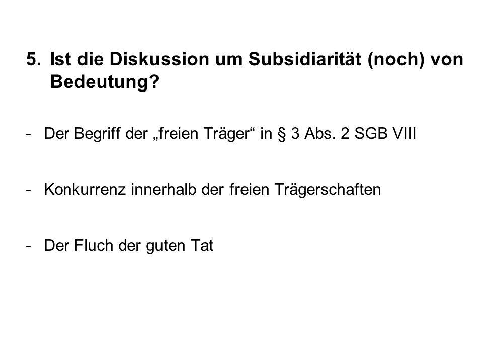 5.Ist die Diskussion um Subsidiarität (noch) von Bedeutung.