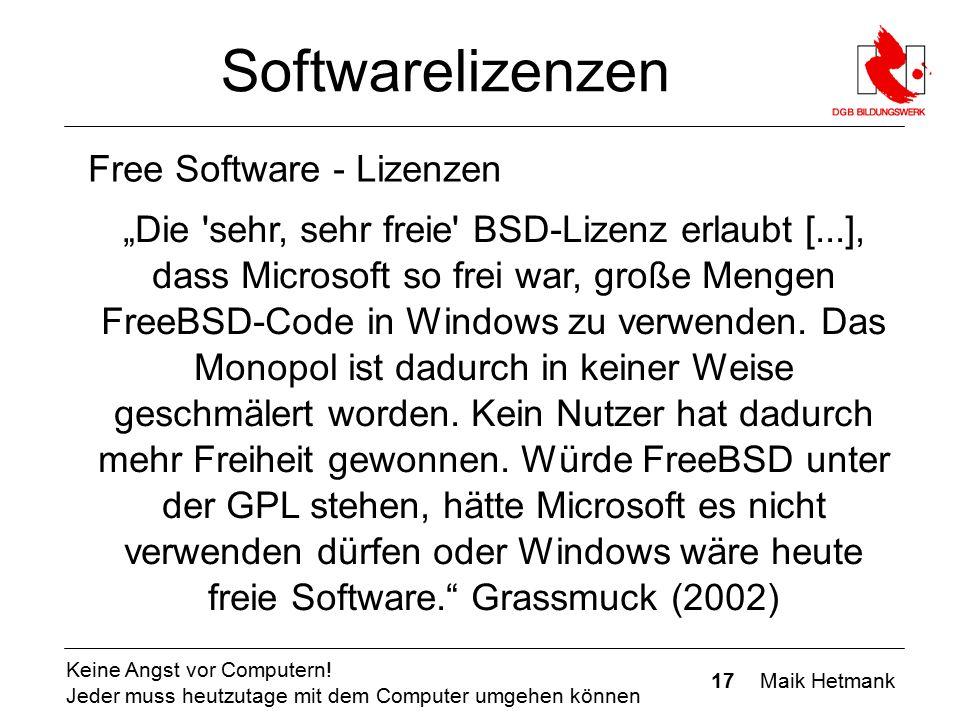 """17 Maik Hetmank Keine Angst vor Computern! Jeder muss heutzutage mit dem Computer umgehen können Softwarelizenzen Free Software - Lizenzen """"Die 'sehr,"""