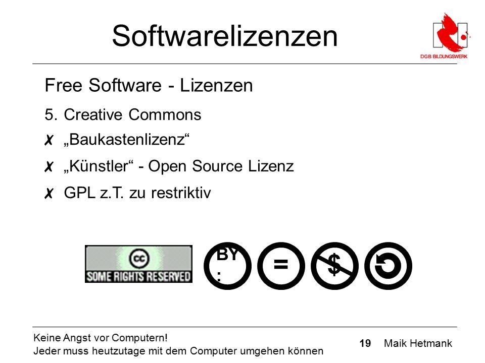 """19 Maik Hetmank Keine Angst vor Computern! Jeder muss heutzutage mit dem Computer umgehen können Softwarelizenzen Free Software - Lizenzen ✗ """"Baukaste"""
