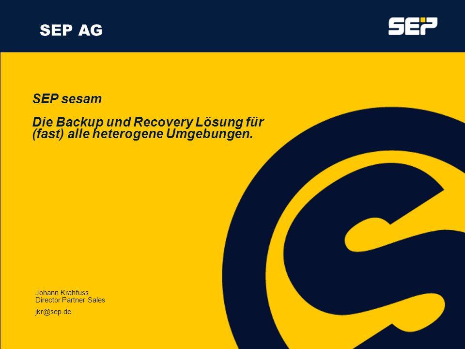 www.sep.de Die SEP AG ist deutscher/europäischer Hersteller von Datensicherungs Software mit der Unternehmenszentrale in Weyarn bei München (OBB) Weltweiter Vertrieb über Partner Niederlassung in den USA (Boulder / Colorado) Über die SEP AG