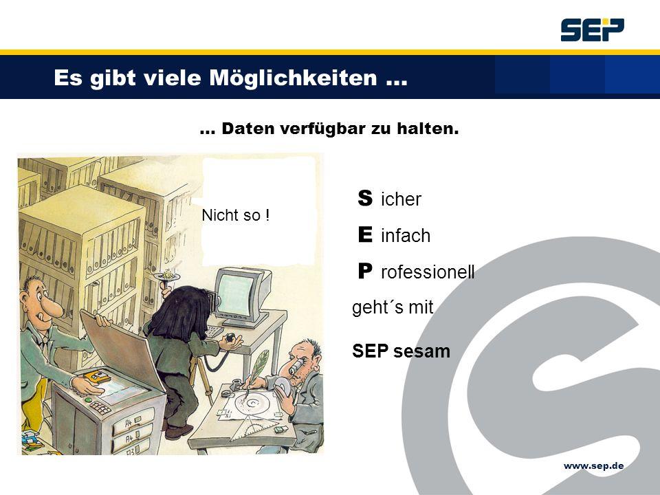 www.sep.de geht´s mit SEP sesam... Daten verfügbar zu halten.