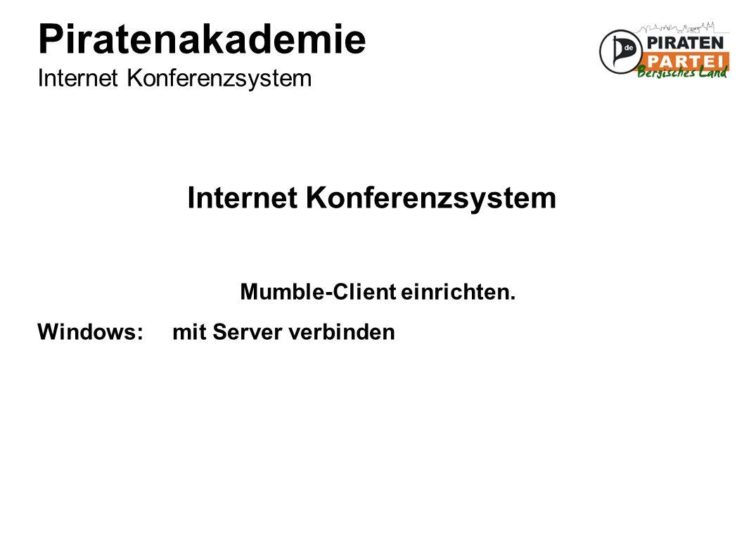 Piratenakademie Internet Konferenzsystem Internet Konferenzsystem Mumble-Client einrichten.