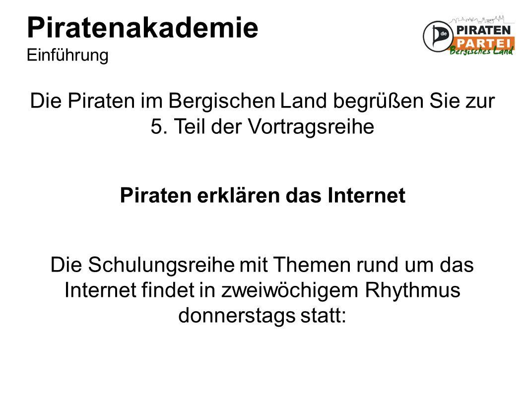 Piratenakademie Einführung Die Piraten im Bergischen Land begrüßen Sie zur 5.