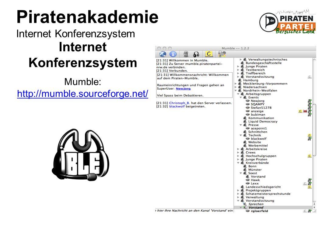 Piratenakademie Internet Konferenzsystem Internet Konferenzsystem Mumble: http://mumble.sourceforge.net/ http://mumble.sourceforge.net/