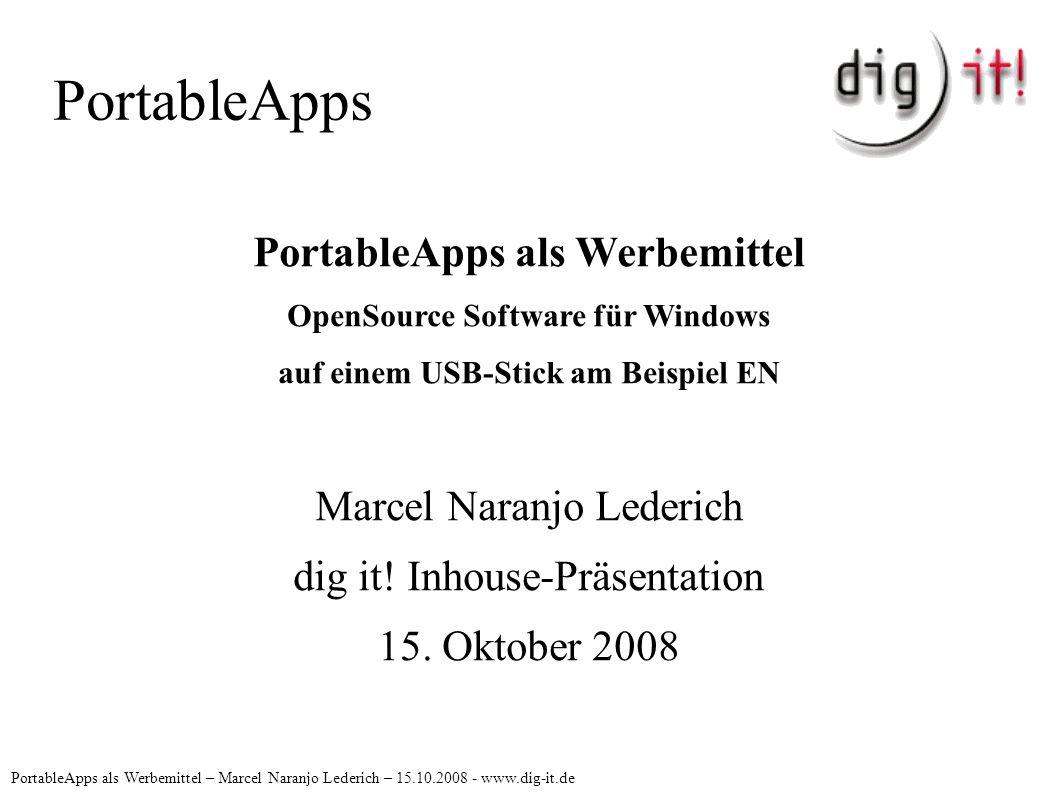 PortableApps PortableApps als Werbemittel OpenSource Software für Windows auf einem USB-Stick am Beispiel EN Marcel Naranjo Lederich dig it! Inhouse-P