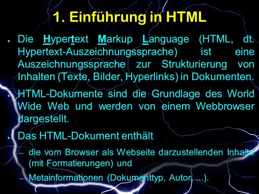 1. Einführung in HTML ● Die Hypertext Markup Language (HTML, dt.