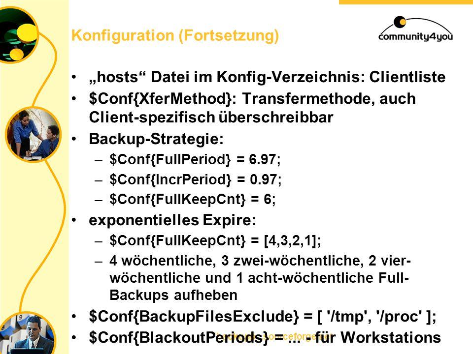 """backuppc.sourceforge.net Konfiguration (Fortsetzung) """"hosts"""" Datei im Konfig-Verzeichnis: Clientliste $Conf{XferMethod}: Transfermethode, auch Client-"""
