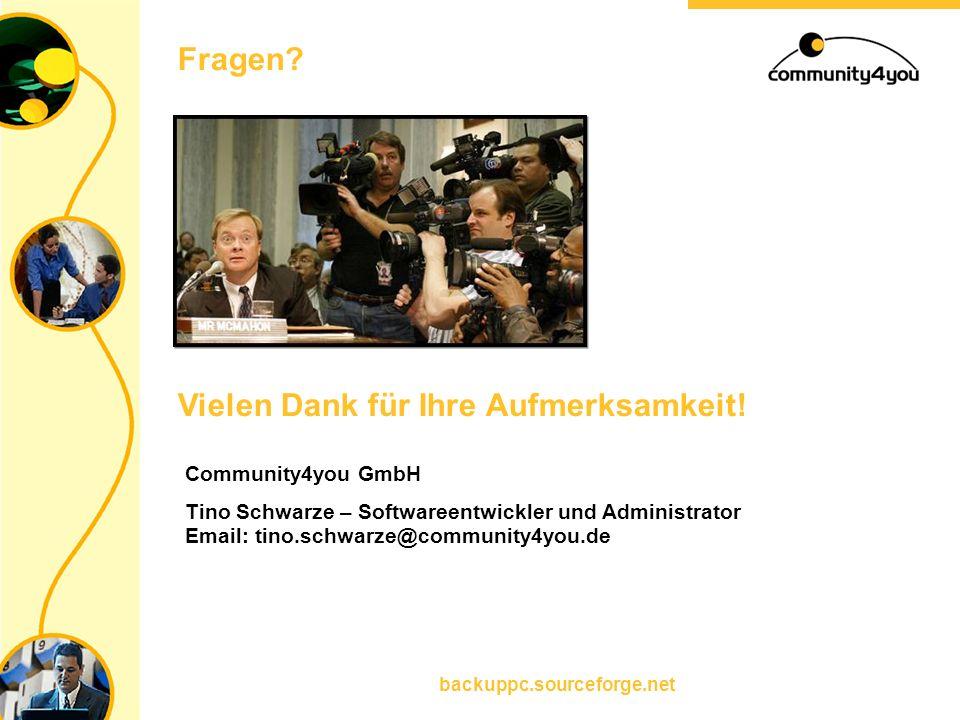 backuppc.sourceforge.net Vielen Dank für Ihre Aufmerksamkeit! Fragen? Community4you GmbH Tino Schwarze – Softwareentwickler und Administrator Email: t