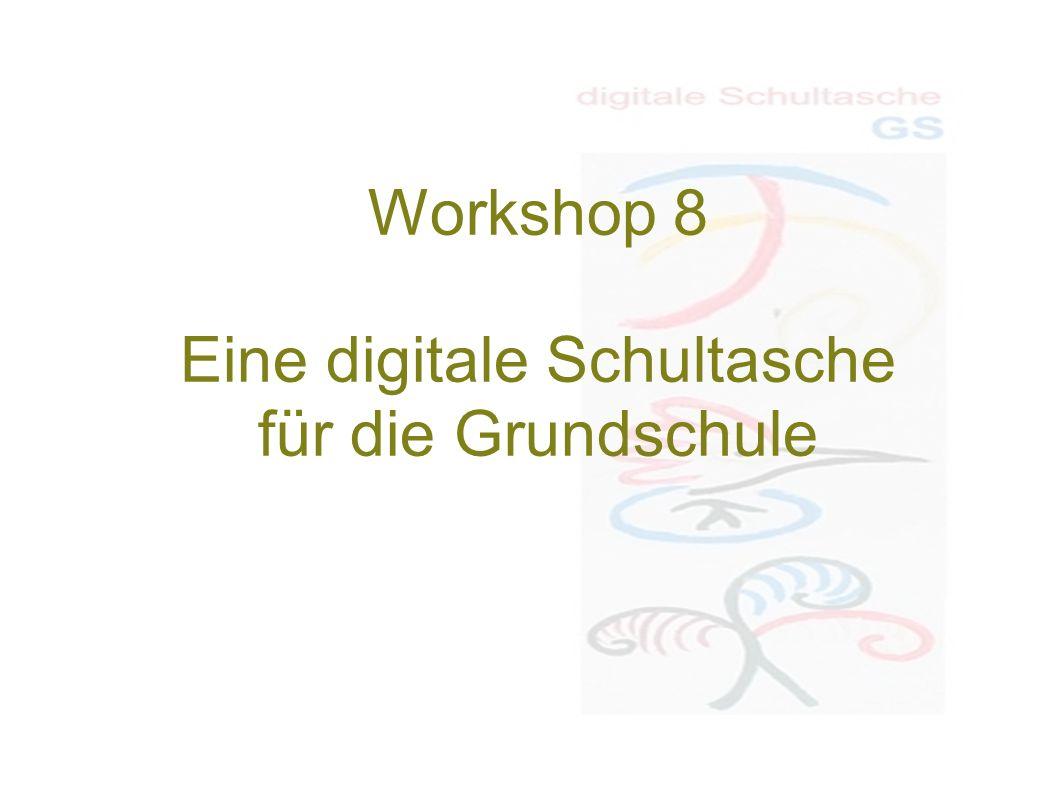 Workshop 8 Eine digitale Schultasche für die Grundschule
