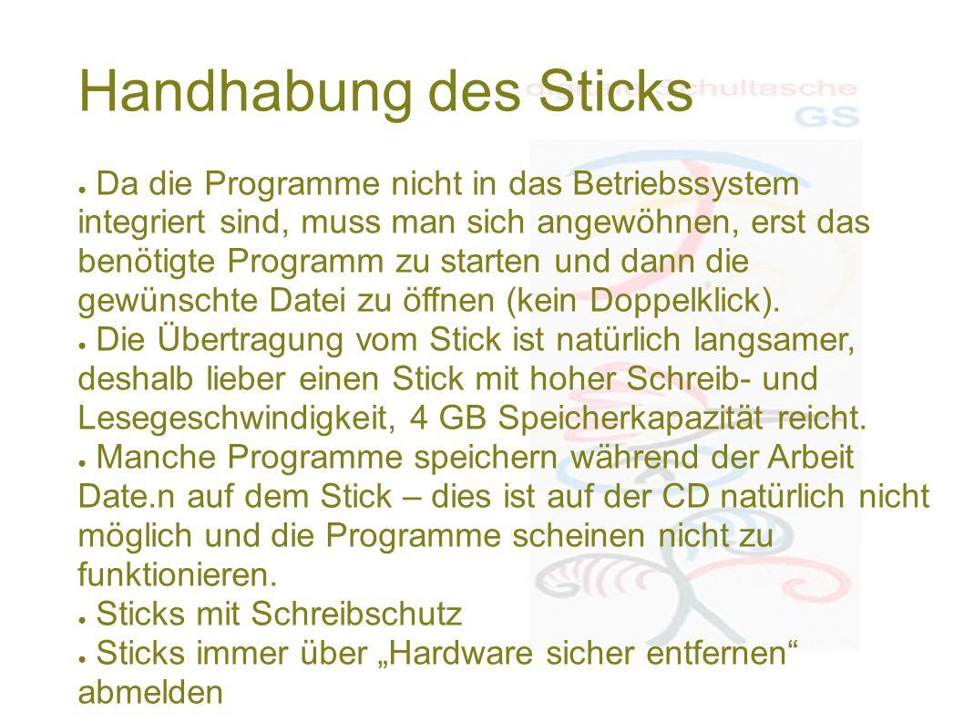 Handhabung des Sticks ● Da die Programme nicht in das Betriebssystem integriert sind, muss man sich angewöhnen, erst das benötigte Programm zu starten