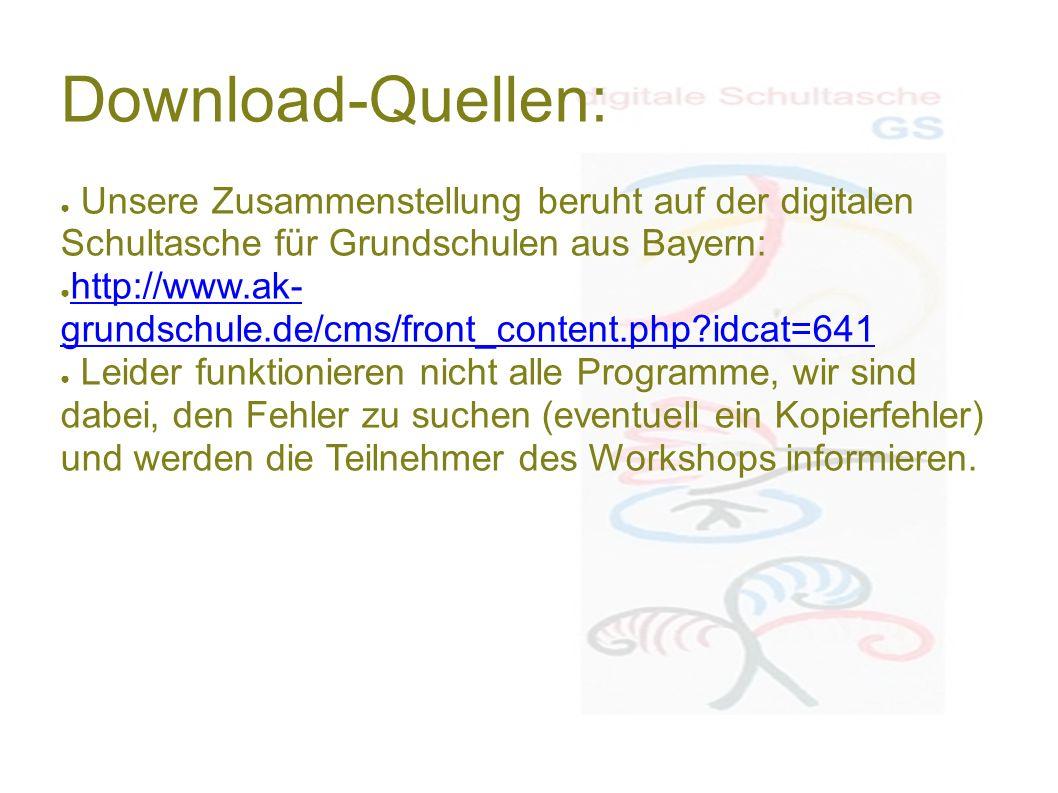 Download-Quellen: ● Unsere Zusammenstellung beruht auf der digitalen Schultasche für Grundschulen aus Bayern: ● http://www.ak- grundschule.de/cms/fron