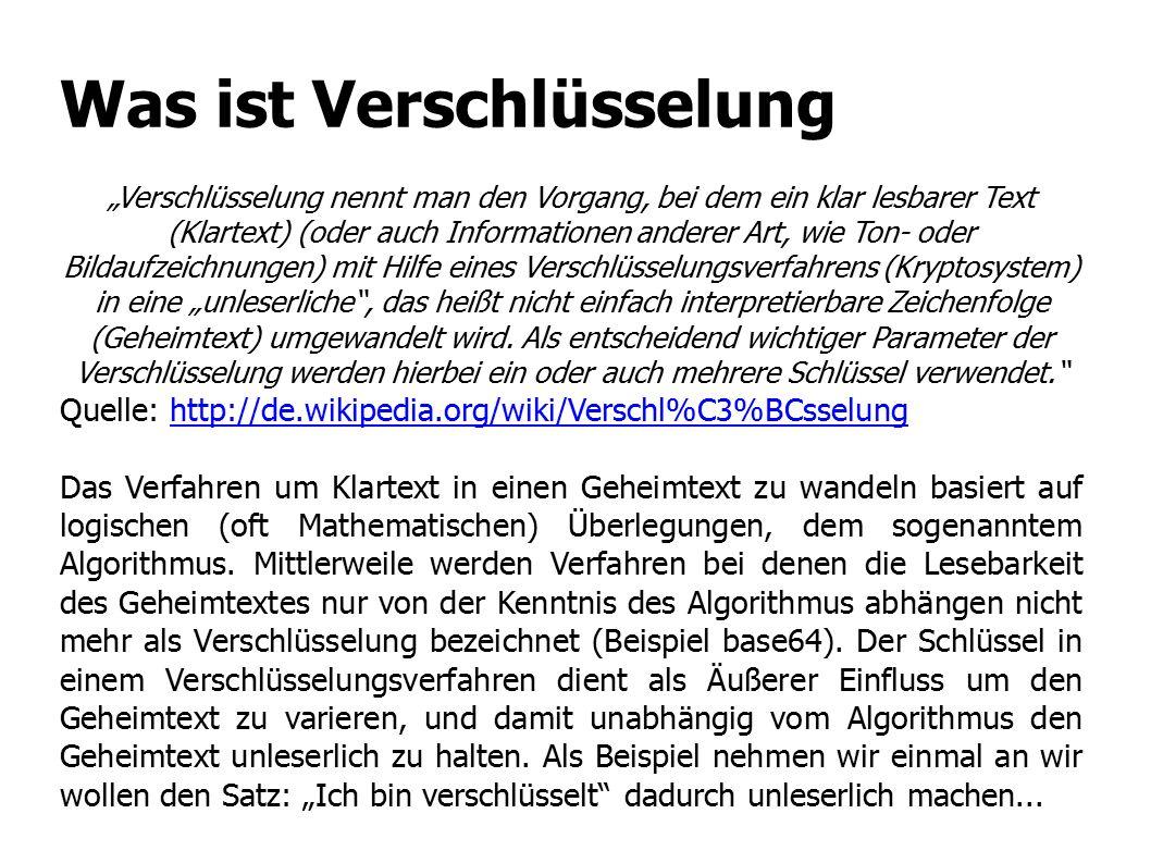 """Was ist Verschlüsselung """"Verschlüsselung nennt man den Vorgang, bei dem ein klar lesbarer Text (Klartext) (oder auch Informationen anderer Art, wie To"""