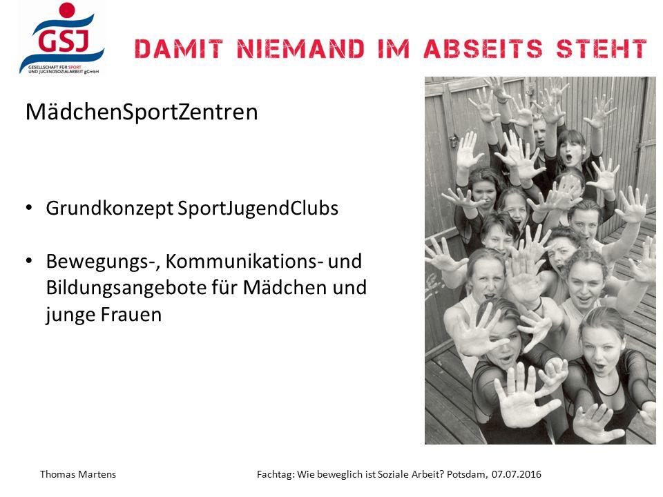 MädchenSportZentren Grundkonzept SportJugendClubs Bewegungs-, Kommunikations- und Bildungsangebote für Mädchen und junge Frauen Thomas MartensFachtag: