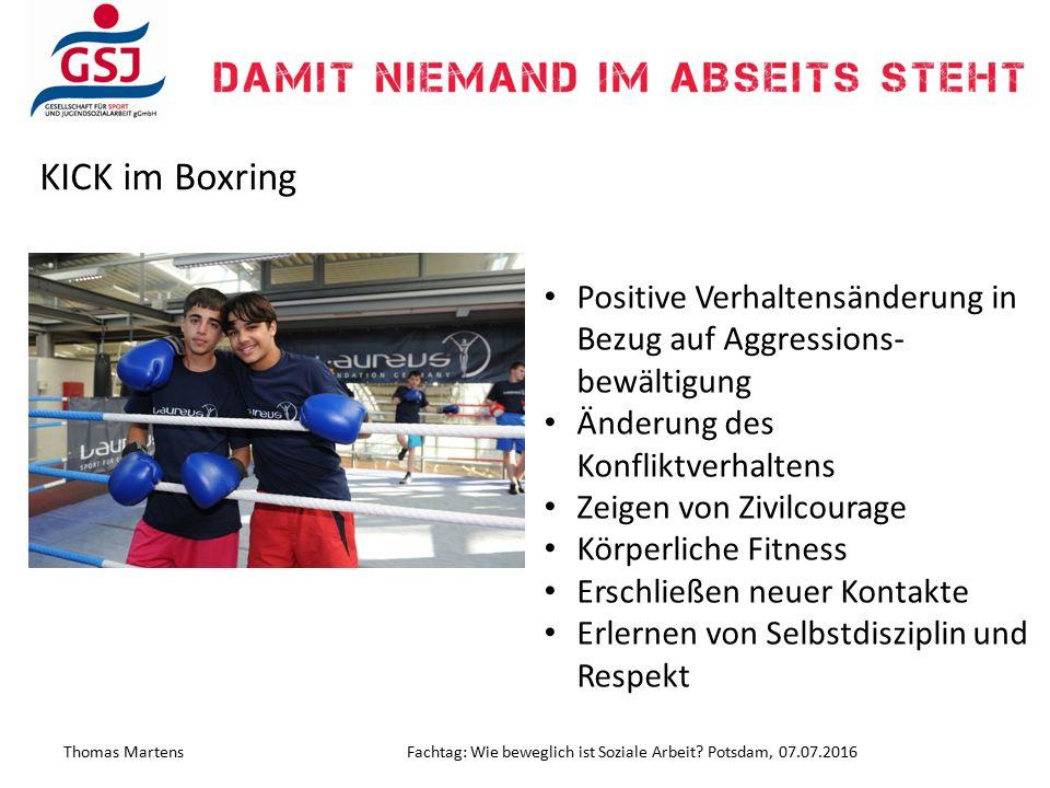 KICK im Boxring Positive Verhaltensänderung in Bezug auf Aggressions- bewältigung Änderung des Konfliktverhaltens Zeigen von Zivilcourage Körperliche