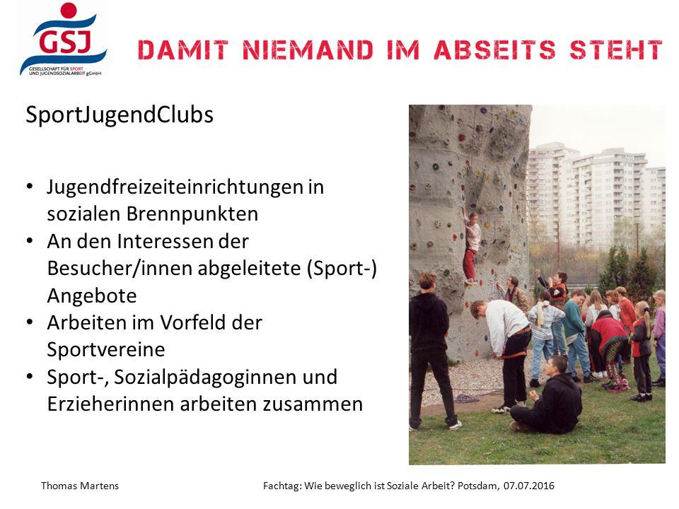 SportJugendClubs Jugendfreizeiteinrichtungen in sozialen Brennpunkten An den Interessen der Besucher/innen abgeleitete (Sport-) Angebote Arbeiten im V