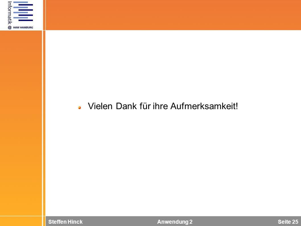 Steffen Hinck Anwendung 2 Seite 25 Vielen Dank für ihre Aufmerksamkeit!
