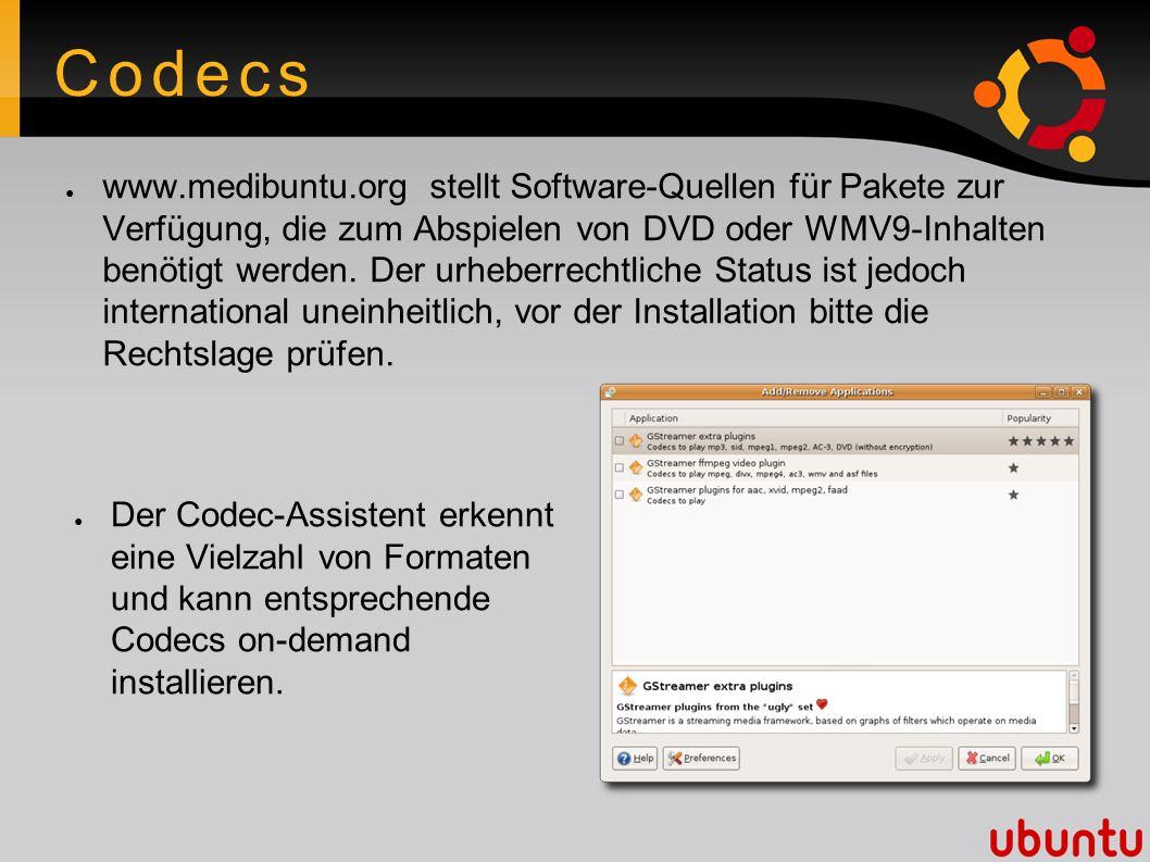 Codecs ● www.medibuntu.org stellt Software-Quellen für Pakete zur Verfügung, die zum Abspielen von DVD oder WMV9-Inhalten benötigt werden. Der urheber