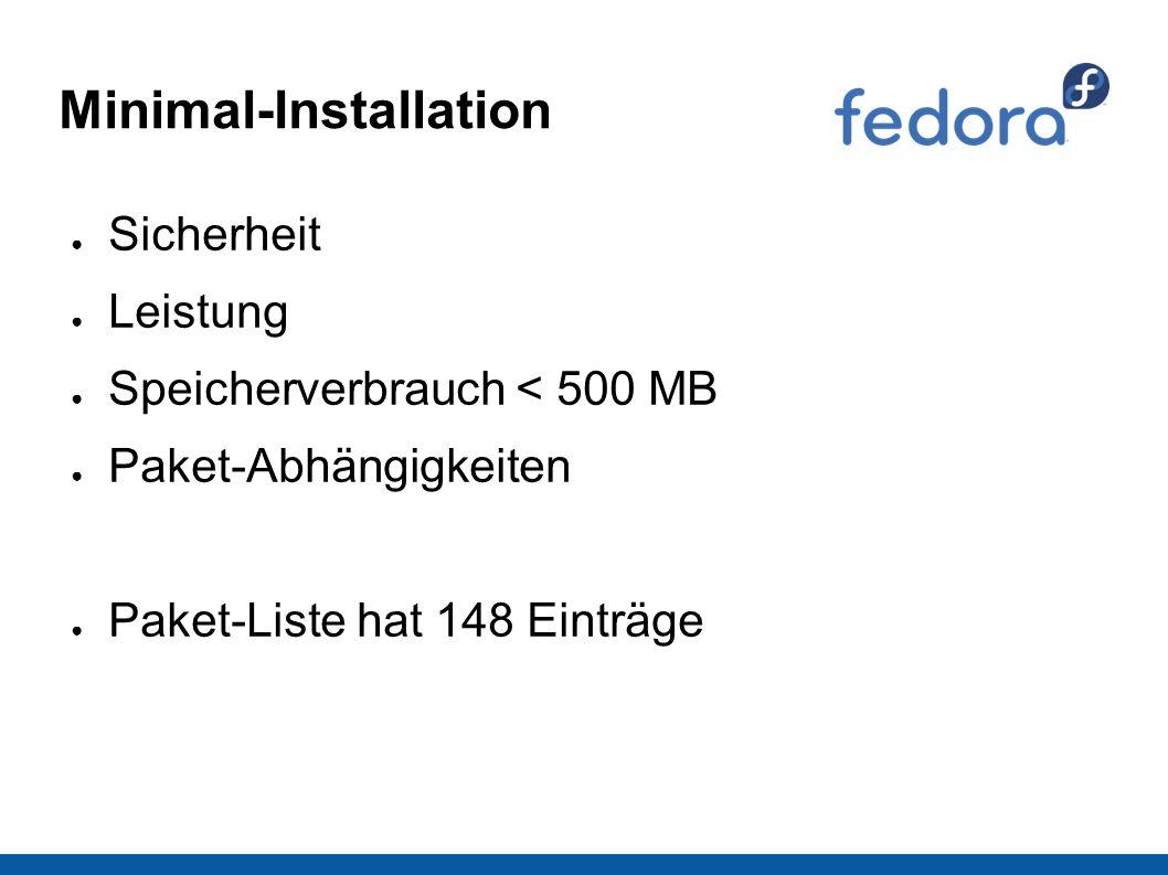 Minimal-Installation ● Sicherheit ● Leistung ● Speicherverbrauch < 500 MB ● Paket-Abhängigkeiten ● Paket-Liste hat 148 Einträge