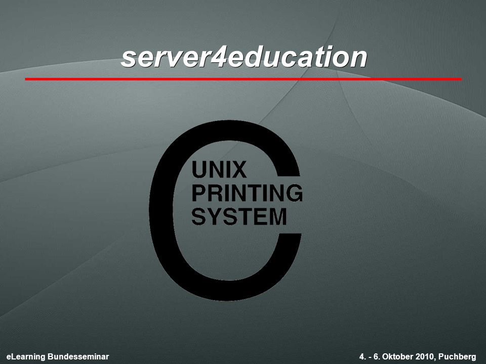 eLearning Bundesseminar 4. - 6. Oktober 2010, Puchberg server4education