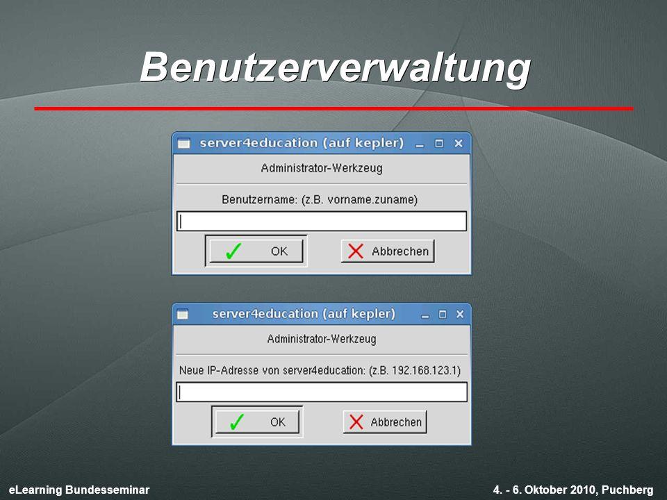 eLearning Bundesseminar 4. - 6. Oktober 2010, Puchberg Benutzerverwaltung