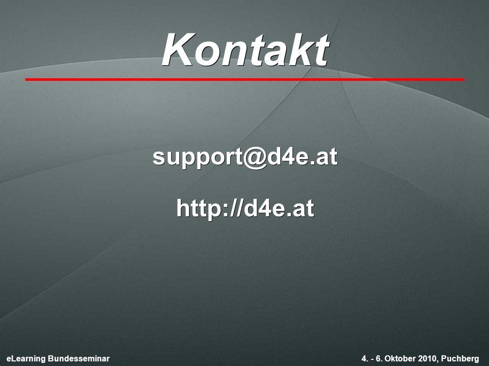 eLearning Bundesseminar 4. - 6. Oktober 2010, Puchberg support@d4e.athttp://d4e.at Kontakt