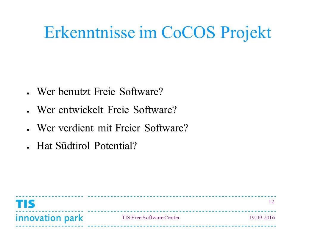 TIS Free Software Center19.09.2016 12 Erkenntnisse im CoCOS Projekt ● Wer benutzt Freie Software? ● Wer entwickelt Freie Software? ● Wer verdient mit