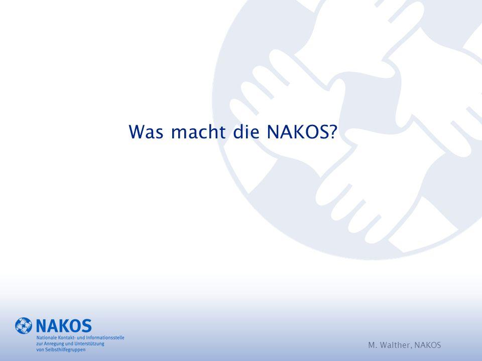 Was macht die NAKOS? M. Walther, NAKOS