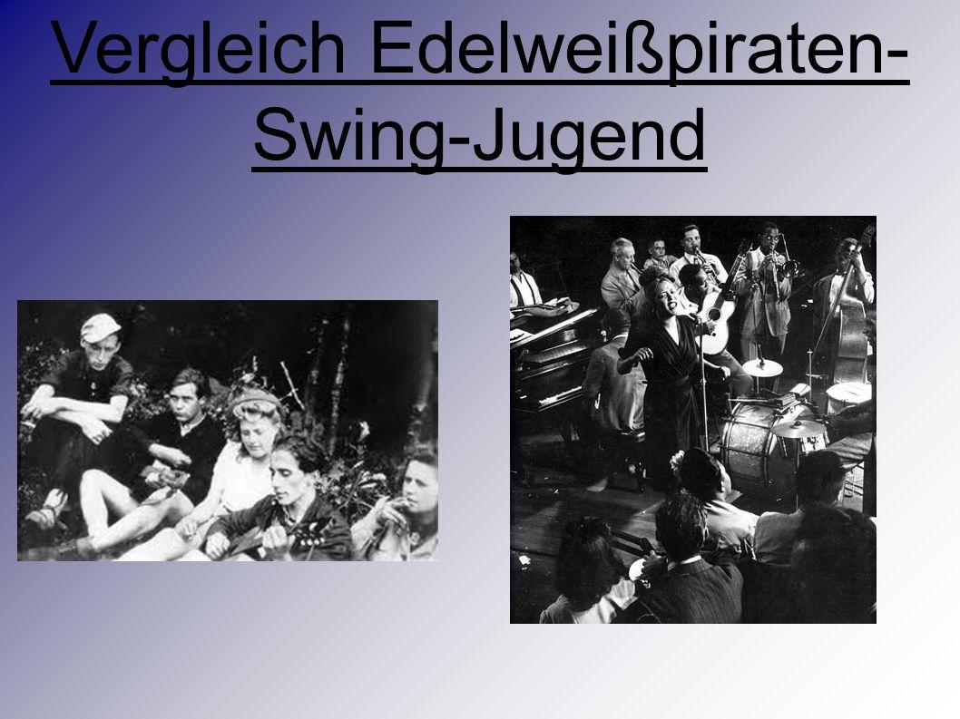 Vergleich Edelweißpiraten- Swing-Jugend