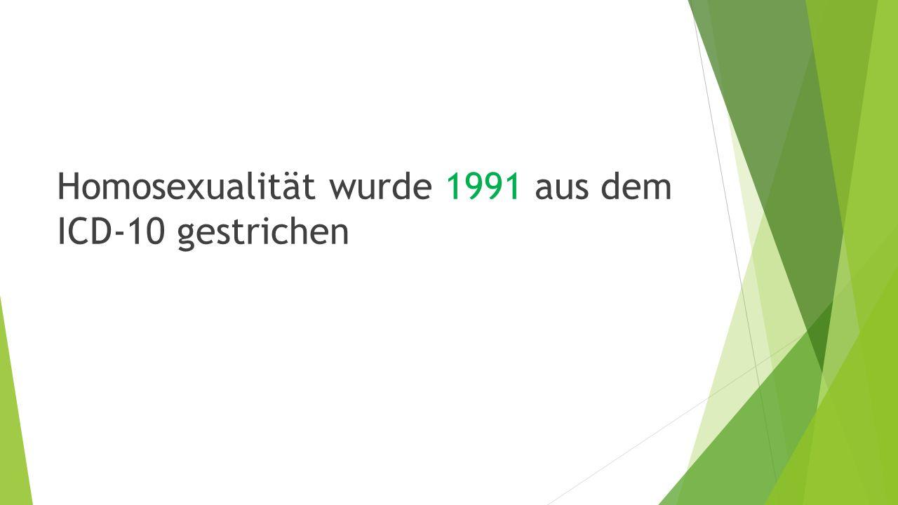 Homosexualität wurde 1991 aus dem ICD-10 gestrichen